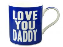 The Leonardo Collection Love You Daddy Mug/Cup